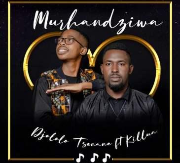 Djololo Tsenane - Murhandziwa (feat. Killua)