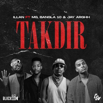 Illan - Takdir (feat. Boy MG, Bangla10 & Jay Arghh)