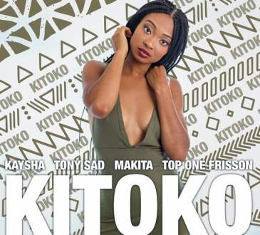 Kaysha - Kitoko (feat. Tony Sad, makita & Top One Frisson)