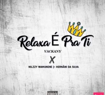 Nilzzy Wamunene - Relaxa É Pra Ti (feat. Vackany & Hernâni da Silva) [prod. by TyKid]