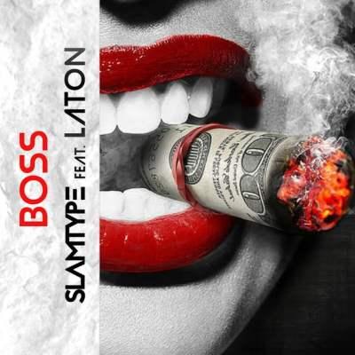 Slamtype - Boss (feat. Laton)