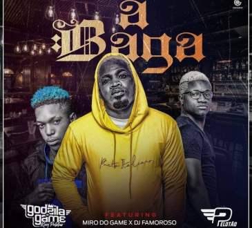 Godzila Do Gam - A Baga (feat. Miro Do Game & Dj Famoroso)