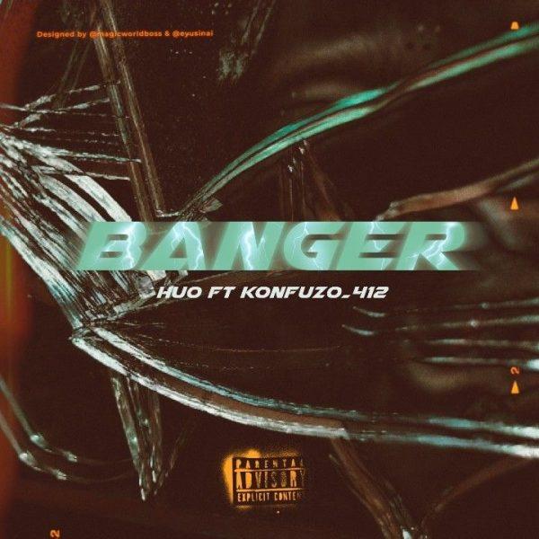Huo - Banger (feat. Konfuzo_412)