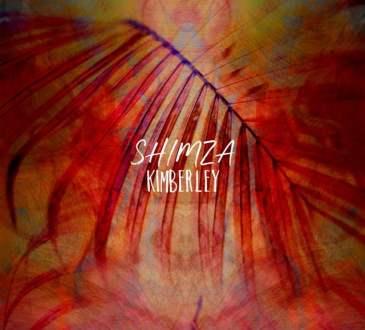 Shimza - Kimberley EP