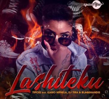 Tipcee - Lashiteku (feat. Kamo Mphela, DJ Tira & Blaqshandis)