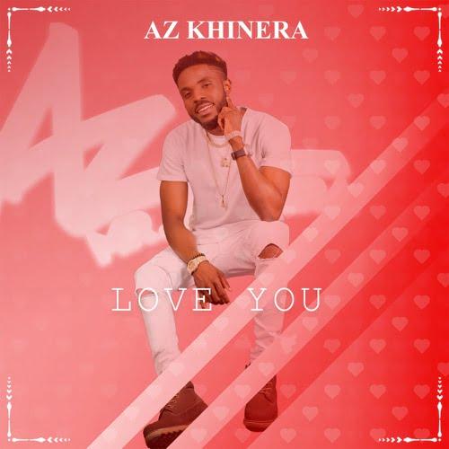 AZ Khinera - Love You