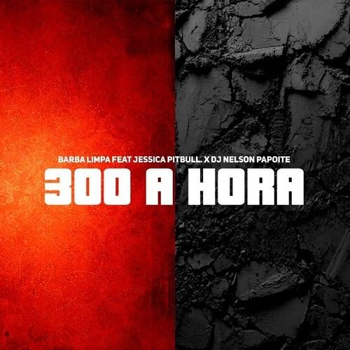 Barba Limpa - 300 à Hora (feat. Jéssica Pitbull)