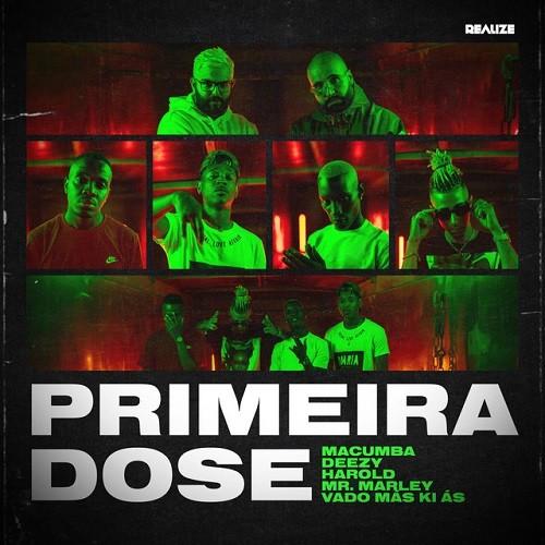 Macumba - Primeira Dose (feat. Vado Más Ki Ás, Deezy, Mr. Marley & Harold)