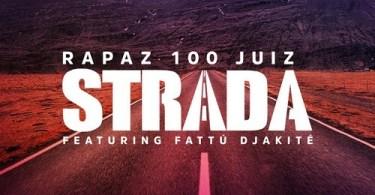 Rapaz 100 Juiz - Strada (feat. Fattú Djakité)