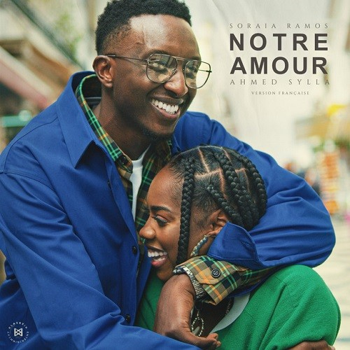 Soraia Ramos - Notre amour (Starring Ahmed Sylla)