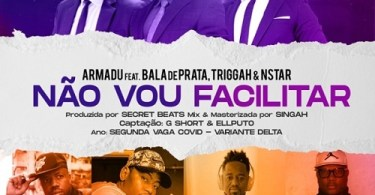 aRmadu - Não vou facilitar (feat. Bala de Prata & Triggah)