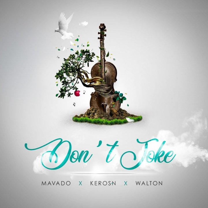 Mavado, Keros-N and Walton - Don't Joke (Cover)