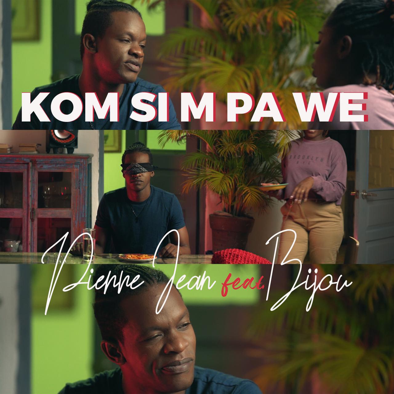 Pierre Jean - Kom Sim Pa Wè (ft. Bijou) (Cover)