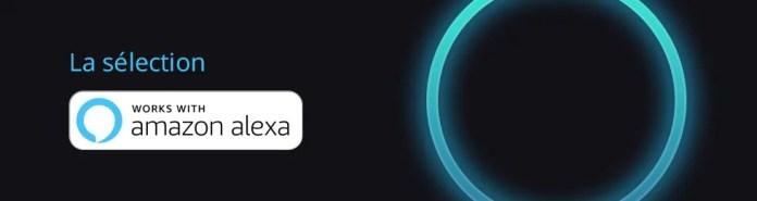 Works with Alexa : la sélection de produits compatibles avec l'assistant vocal Amazon Alexa