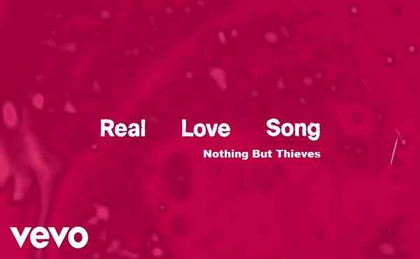 Photo of Real Love Song Lyrics Nothing But Thieves – This is a love