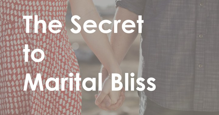 the secret to marital bliss
