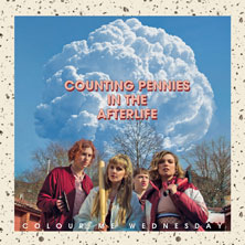 'Counting Pennies In The Afterlife' by Colour Me Wednesday (Album)