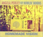 Angela Perley And The Howlin' Moons 'Homemade Vision' album cover