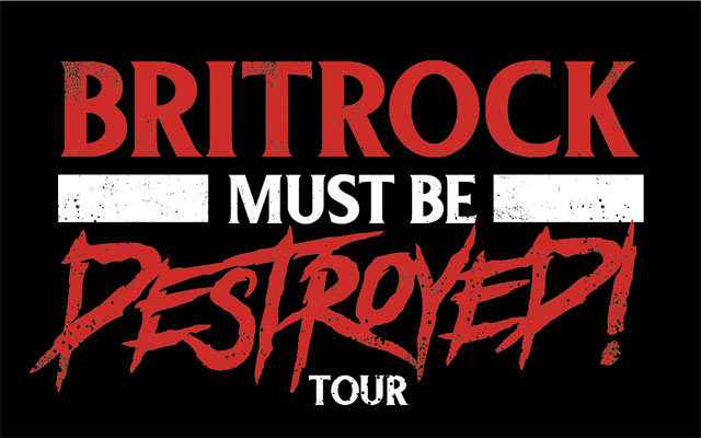 Britrock Must Be Destroyed Tour
