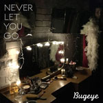 Bugeye 'Never Let You Go' EP cover