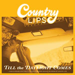 Country Lips 'Till The Daylight Comes' cover