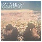 Summer Bodies by Dana Buoy (Album)