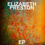 'Elizabeth Preston' by Elizabeth Preston (EP)