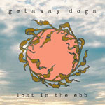 Getaway Dogs 'Lost In The Ebb' album cover