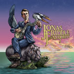 'Jonas Friddle & The Majority' by Jonas Friddle & The Majority (Album)