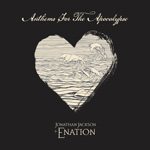 'Anthems For The Apocalypse' by Jonathan Jackson + Enation (Album)