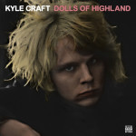 'Dolls Of Highland' by Kyle Craft (Album)