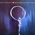 Luna Achiary More Human Than God