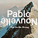 You Do Me Wrong by Pablo Nouvelle (Single)