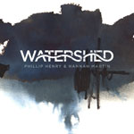 'Watershed' by Phillip Henry & Hannah Martin (Album)