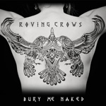 Roving Crows 'Bury Me Naked' album artwork