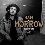 Sam Morrow-Ephemeral