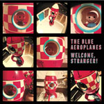 The Blue Aeroplanes 'Welcome, Stranger!' album cover