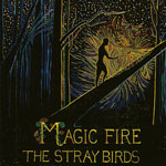 'Magic Fire' by The Stray Birds (Album)
