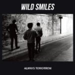 Always Tomorrow by Wild Smiles (Album)