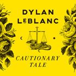 Dylan LeBlanc 'Cautionary Tale' album cover