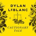 'Cautionary Tale' by Dylan LeBlanc (Album)