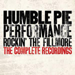 Performance: Rockin' The Fillmore – The Complete Recordings by Humble Pie (Boxset)