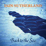 Iain Sutherland 'Back To The Sea' album cover