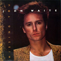 John Waite – Missing You
