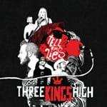 Three Kings High Tell 'Em Lies