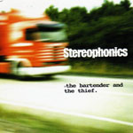 Stereophoncs - 'The Bartender And The Thief'