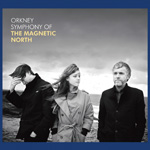 Orkney: Symphony Of The Magnetic North by The Magnetic North (Album)