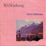Wang Chung - 'Dancehall Days'