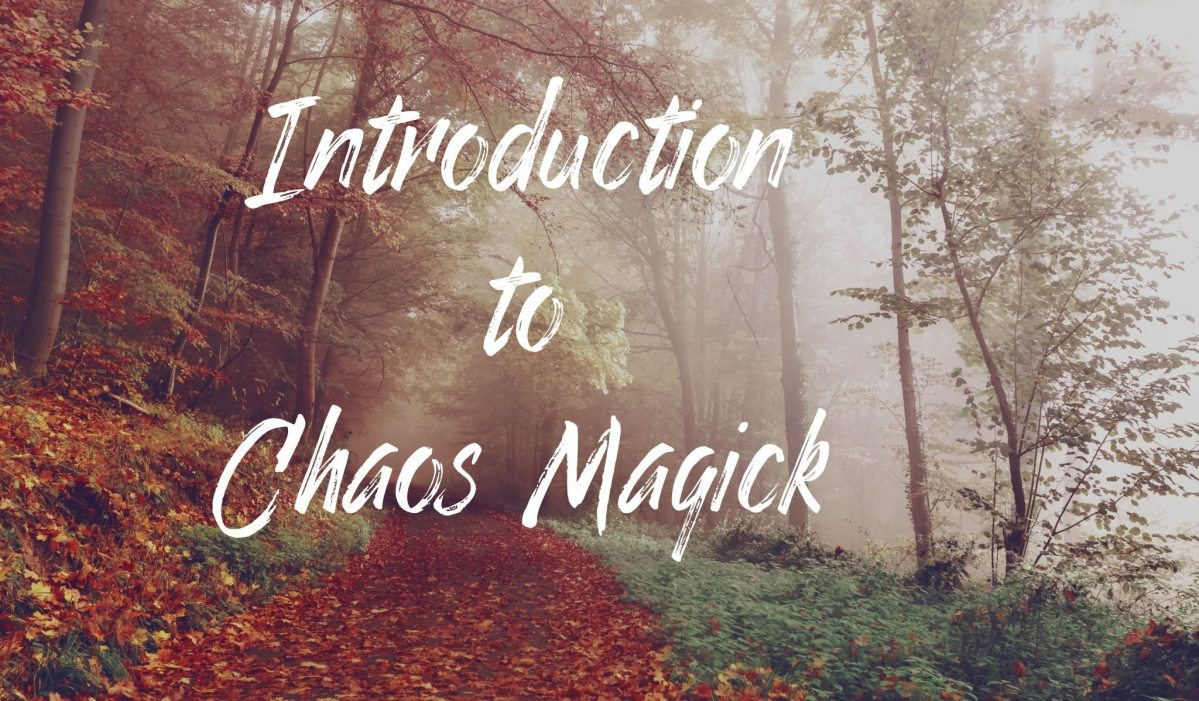 Introduction to Chaos Magick - Notes and Summary