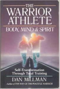 The Warrior Athlete - Body, Mind & Spirit by Dan Millman
